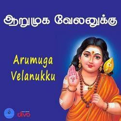Arumuga Velanukku songs