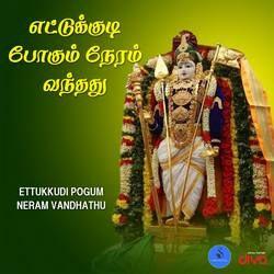 Ettukkudi Pogum Neram Vandhathu songs
