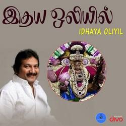 Idhaya Oliyil songs