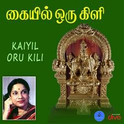 Kaiyil Oru Kili songs