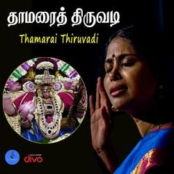 Thamarai Thiruvadi songs