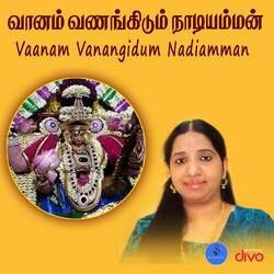 Vaanam Vanangidum Nadiamman songs