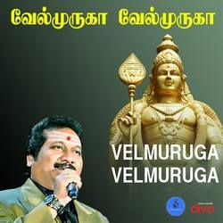 Listen to Velmuruga Velmuruga songs from Velmuruga Velmuruga