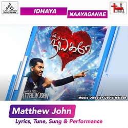 Idhaya Naayaganae songs