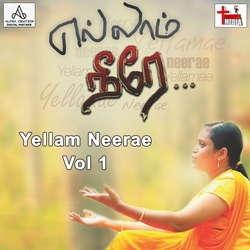 Yellam Neerae - Vol 1 songs