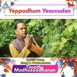 Yeppodhum Yesuvudan songs