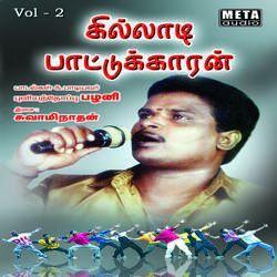 Killadi Pattukaran - Vol 2 songs