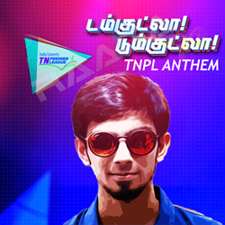 Listen to Damkutla Dumkutla - TNPL Anthem songs from Damkutla Dumkutla - TNPL Anthem