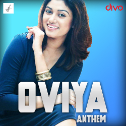 Oviya Anthem songs