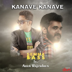 Kanave Kanave - Semma Bass songs