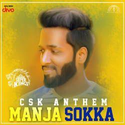 Manja Sokka (CSK Anthem) songs