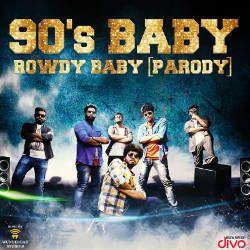90s Baby - Rowdy Baby (Parody) songs