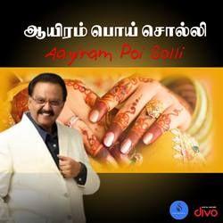 Aayiram Poi Solli songs