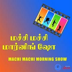 Machi Machi Morning Show songs