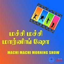 Machi Machi Morning Show songs