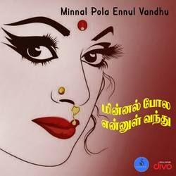 Minnal Pola Ennul Vandhu songs