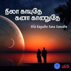 Nila Kayudhe Kana Kanudhe songs