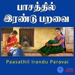 Paasathil Irandu Paravai songs