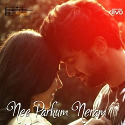 Nee Parkum Neram songs