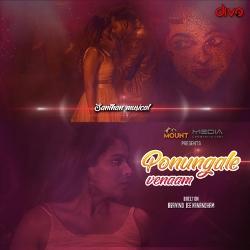 Ponungale Venaam songs