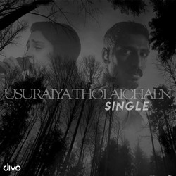 Usuraiya Tholaichaen (Single)
