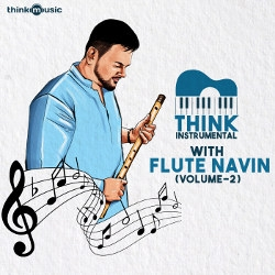Think Instrumental With Flute Navin - Vol 2 songs