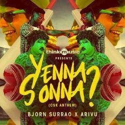 Yenna Sonna? (CSK Anthem) songs