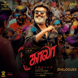 Listen to Edatha Maathuva Baashaya Maathuva songs from Kaala (Dialogues)