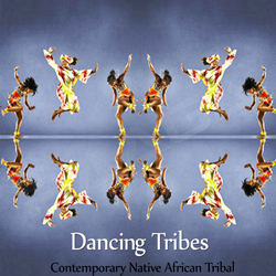 Dancing Tribes - Contemporary Native African Tribal