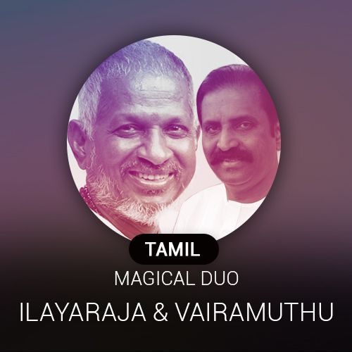 Tamil Magical Duo ~ Ilayaraja and Vairamuthu Radio