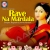 Listen to Rave Na Rambha from Raye Na Mardala