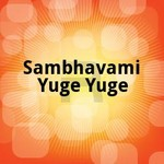 Sambhavami Yuge Yuge songs