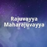 Rajuvayya Maharajuvayya songs