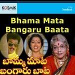 Bhama Mata Bangaru Baata songs