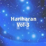 Hariharan Vol - 3 songs