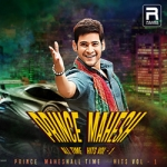 Prince Mahesh's All Time Hits - Vol 1 songs