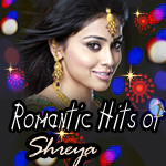 Romantic Hits Of Shreya songs