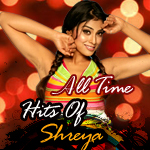 All Time Hits Of Shreya songs