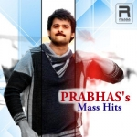 Prabhas's Mass Hits songs