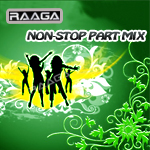 RAAGA - Non-Stop Party Mix - Vol 4 songs