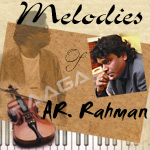 Melodies Of AR. Rahman songs