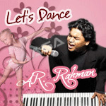 Let's Dance - AR. Rahman (Vol 2) songs