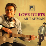 Love Duets - AR. Rahman (Vol 1) songs
