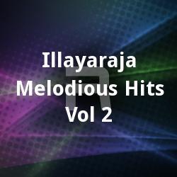 ఇళయరాజా మెలోడియస్ హిట్స్ - వోల్ ౨ songs