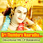 Sri Thumbura Naaradha...Divine Hits Of Balakrishna songs