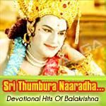 Sri Thumbura Naaradha...Divine Hits Of Balakrishna songs