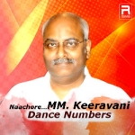 Naachore...MM. Keeravani Dance Numbers songs