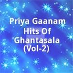 ప్రియ గానం - హిట్స్ అఫ్ ఘంటసాల (వోల్ ౨) songs