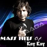 Mass Maja Re - Kay Kay songs