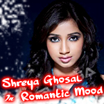 Shreya Ghosal In Romantic Mood songs